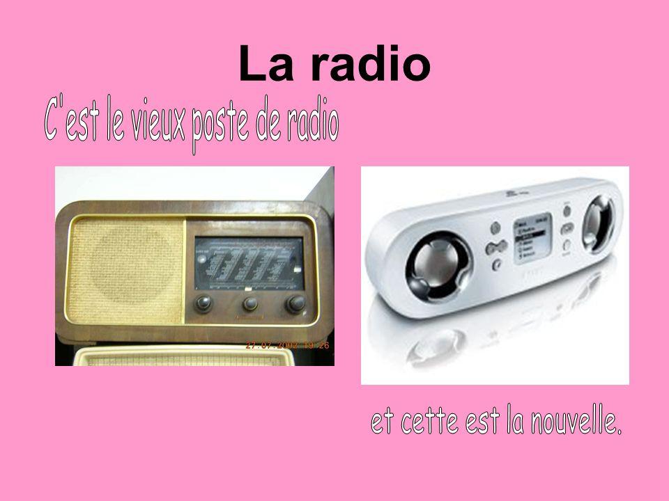 La radio C est le vieux poste de radio et cette est la nouvelle.