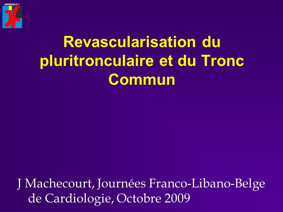 Revascularisation du pluritronculaire et du Tronc Commun