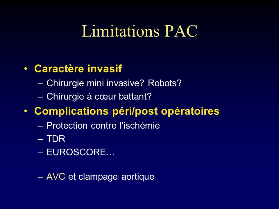 Limitations PAC Caractère invasif Complications péri/post opératoires