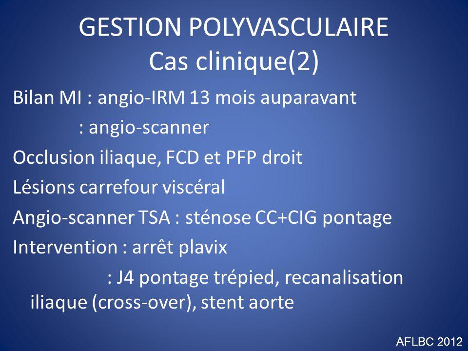 GESTION POLYVASCULAIRE Cas clinique(2)
