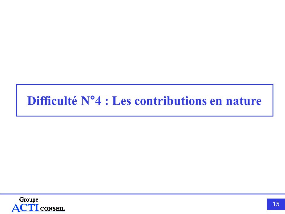 Difficulté N°4 : Les contributions en nature