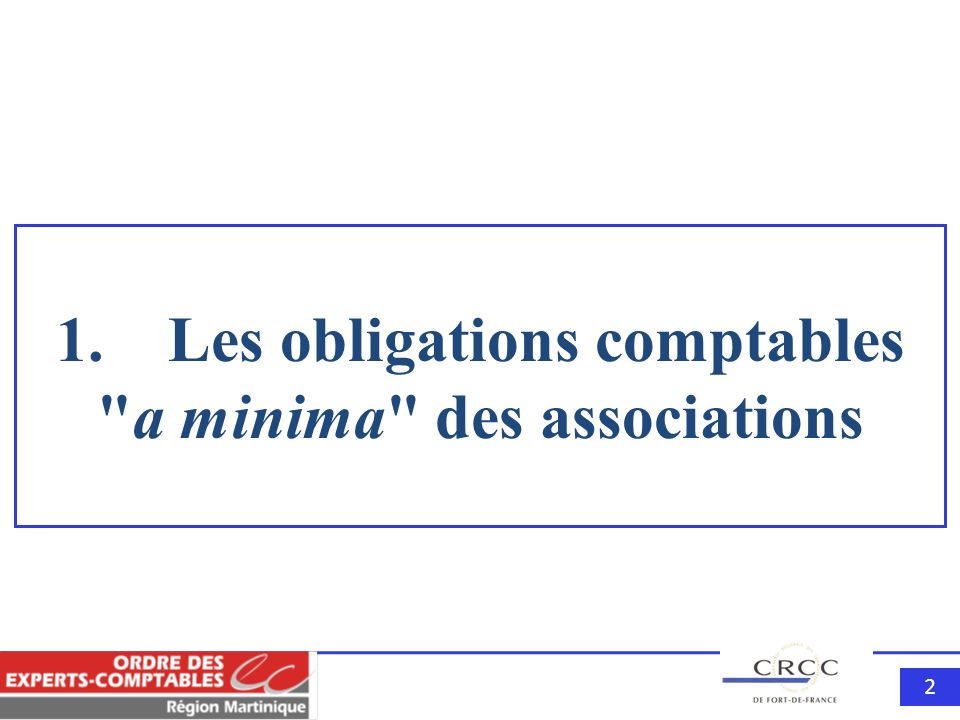 1. Les obligations comptables a minima des associations