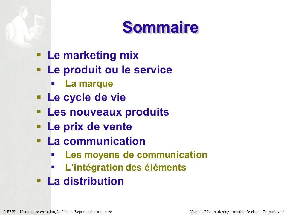 Sommaire Le marketing mix Le produit ou le service Le cycle de vie
