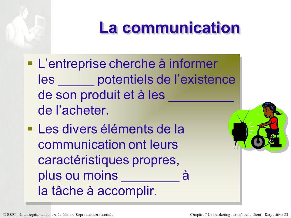 La communication L'entreprise cherche à informer les _____ potentiels de l'existence de son produit et à les _________ de l'acheter.