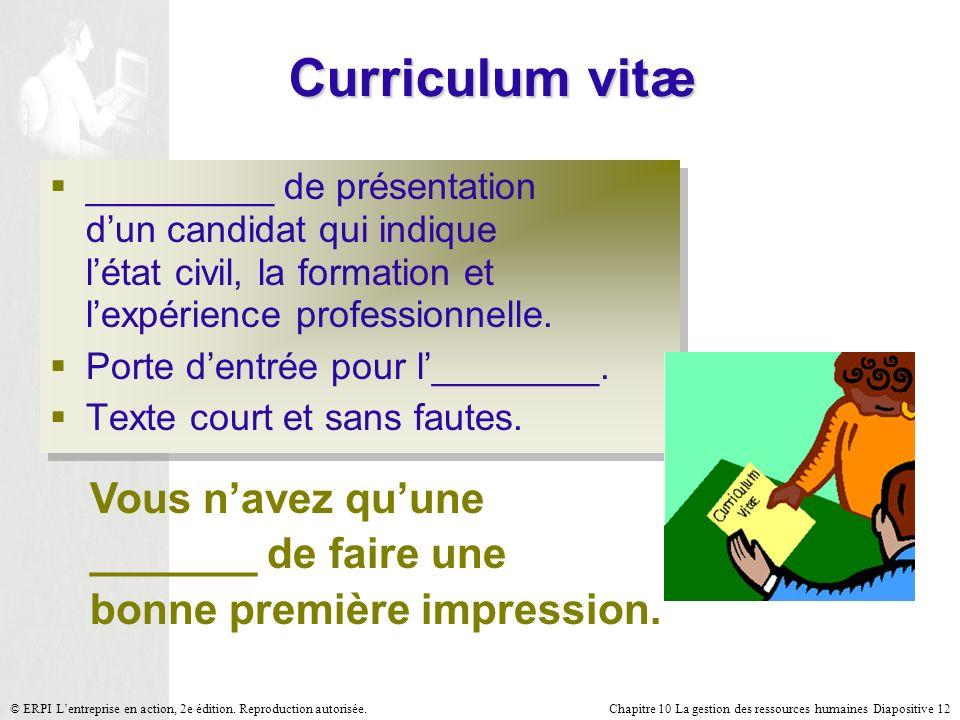 Curriculum vitæ Vous n'avez qu'une _______ de faire une