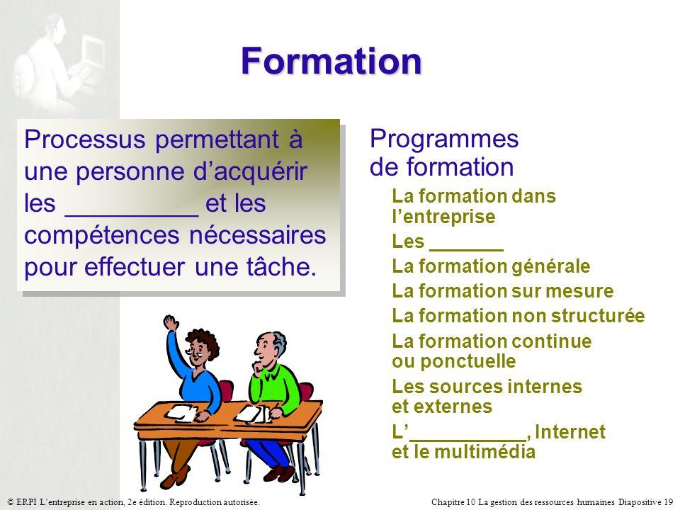 Formation Processus permettant à une personne d'acquérir les _________ et les compétences nécessaires pour effectuer une tâche.