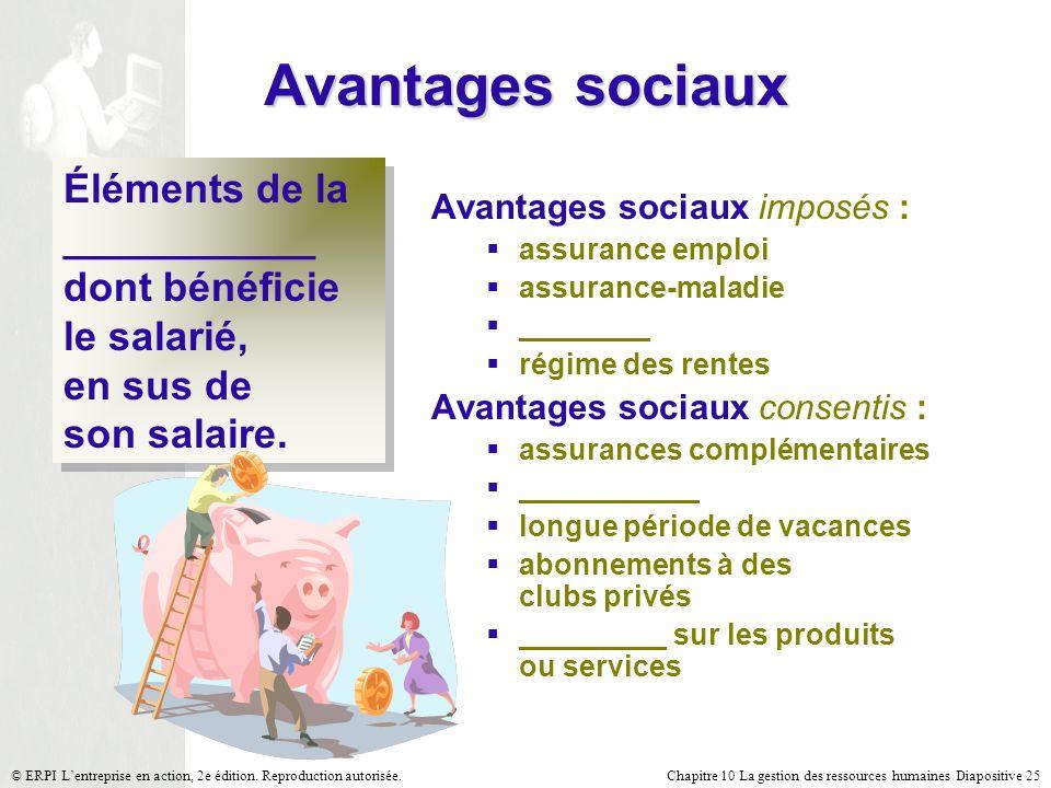 Avantages sociaux Éléments de la ___________ dont bénéficie le salarié, en sus de son salaire.