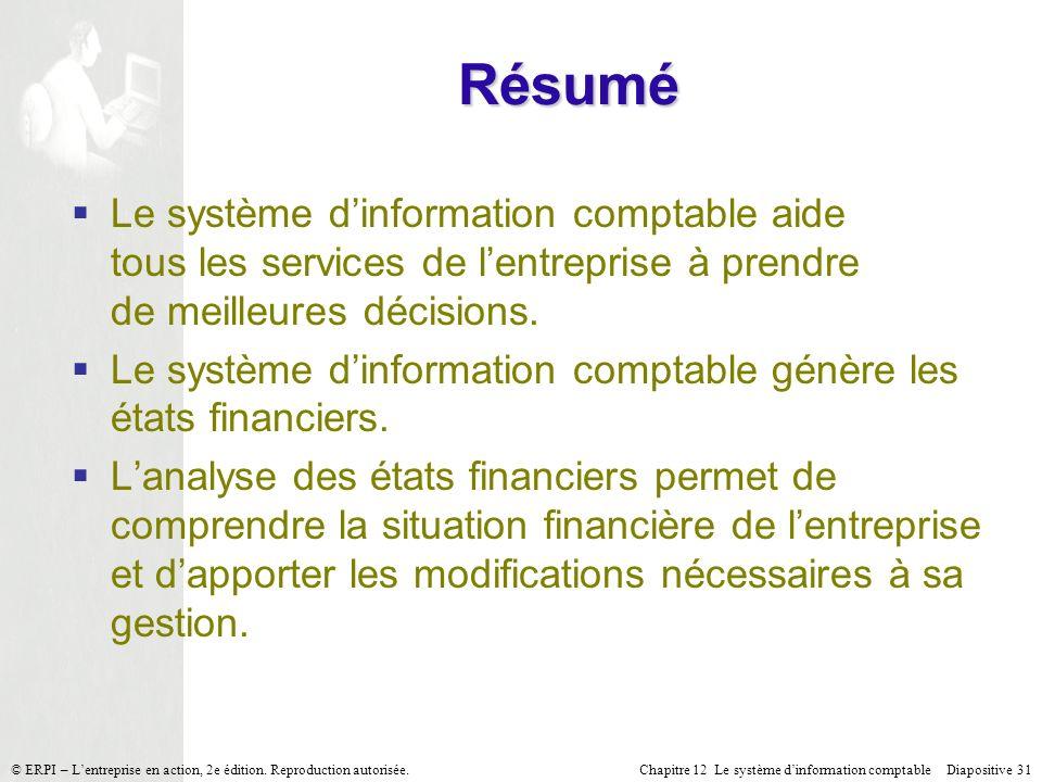 Résumé Le système d'information comptable aide tous les services de l'entreprise à prendre de meilleures décisions.