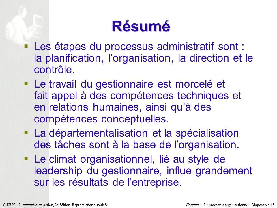 Résumé Les étapes du processus administratif sont : la planification, l'organisation, la direction et le contrôle.