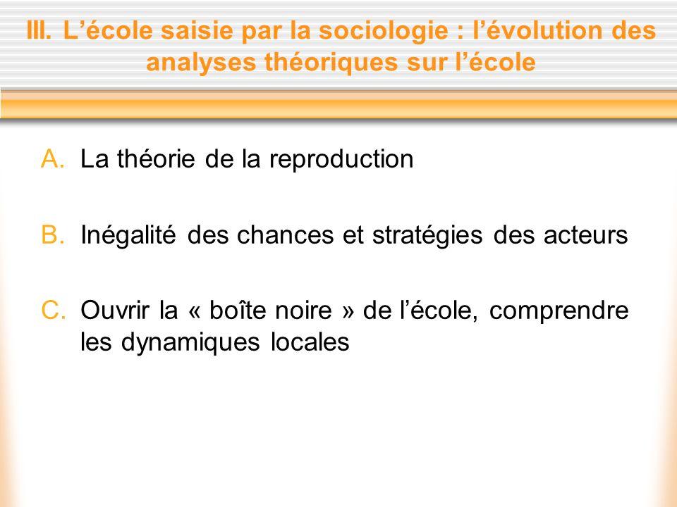 III. L'école saisie par la sociologie : l'évolution des analyses théoriques sur l'école