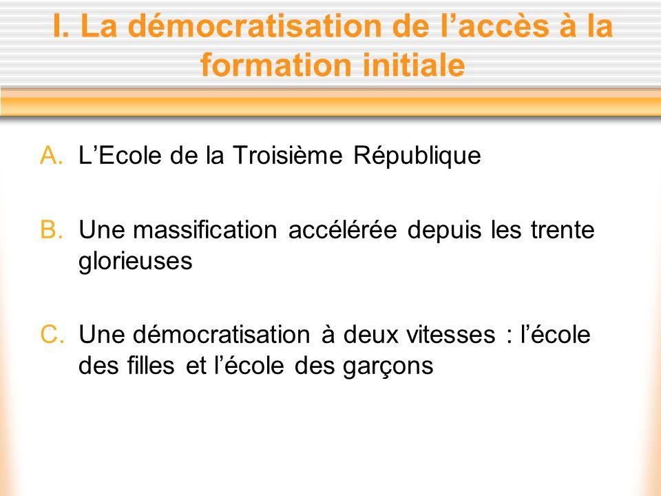 I. La démocratisation de l'accès à la formation initiale