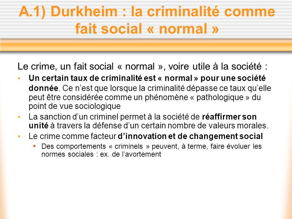 A.1) Durkheim : la criminalité comme fait social « normal »