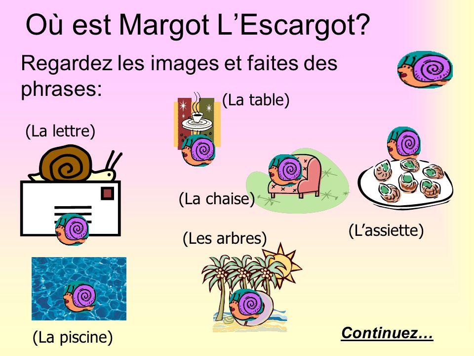 Où est Margot L'Escargot
