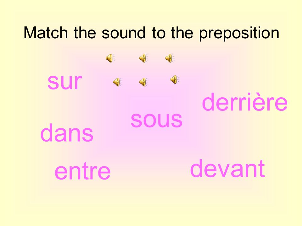Match the sound to the preposition