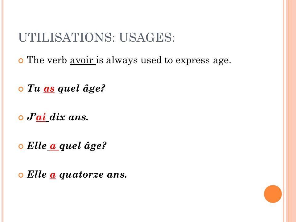 UTILISATIONS: USAGES: