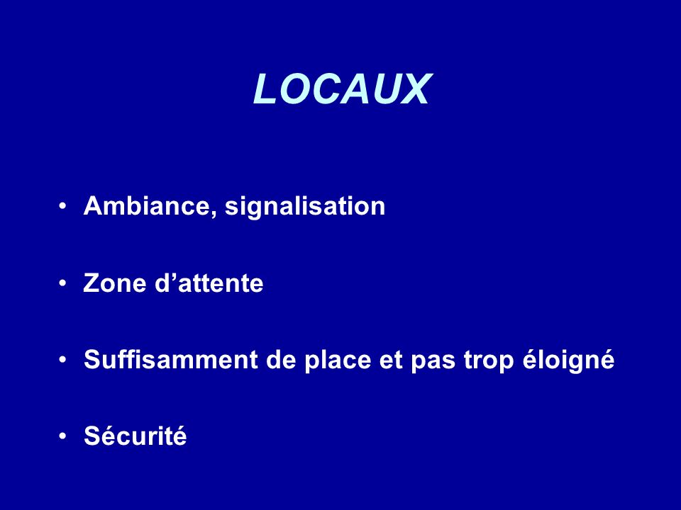 LOCAUX Ambiance, signalisation Zone d'attente