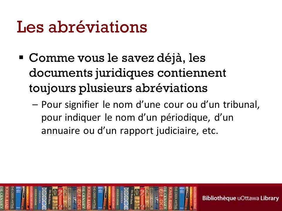 Les abréviations Comme vous le savez déjà, les documents juridiques contiennent toujours plusieurs abréviations.