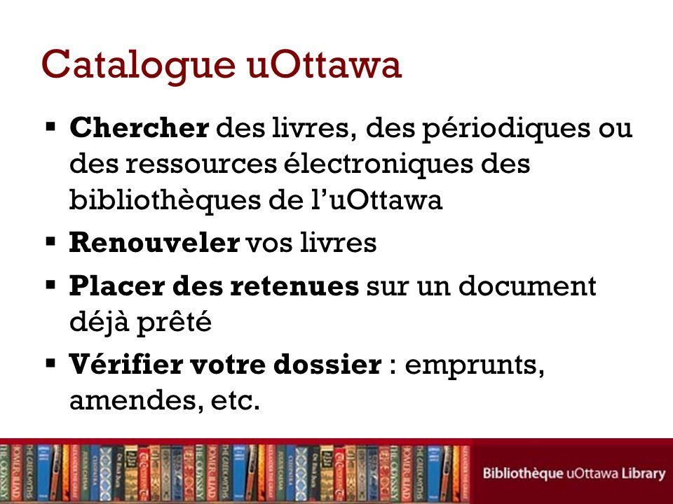 Catalogue uOttawa Chercher des livres, des périodiques ou des ressources électroniques des bibliothèques de l'uOttawa.