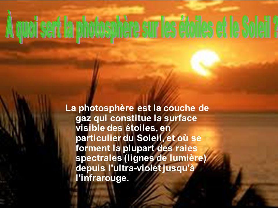À quoi sert la photosphère sur les étoiles et le Soleil