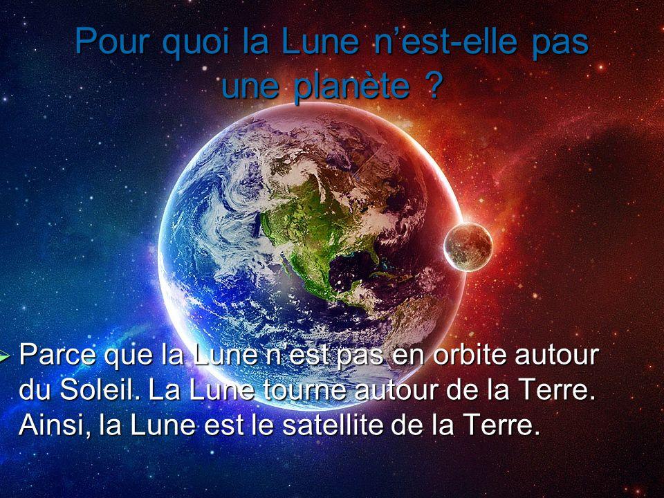 Pour quoi la Lune n'est-elle pas une planète