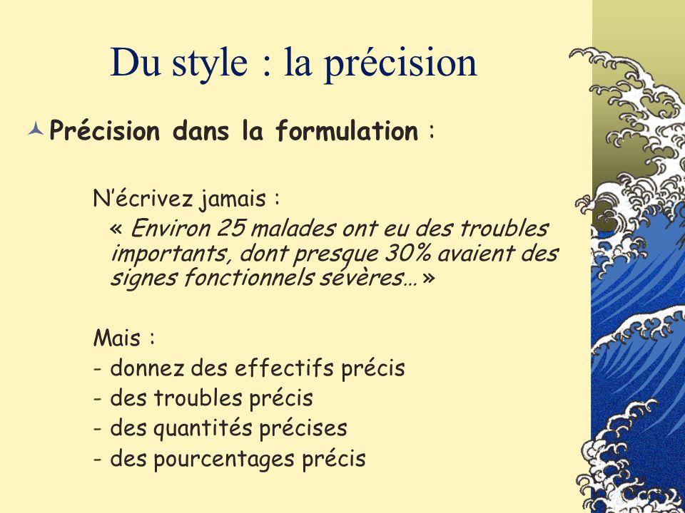 Du style : la précision Précision dans la formulation :