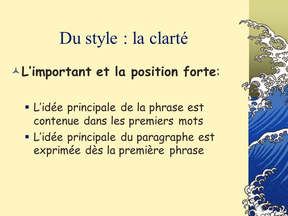 Du style : la clarté L'important et la position forte: