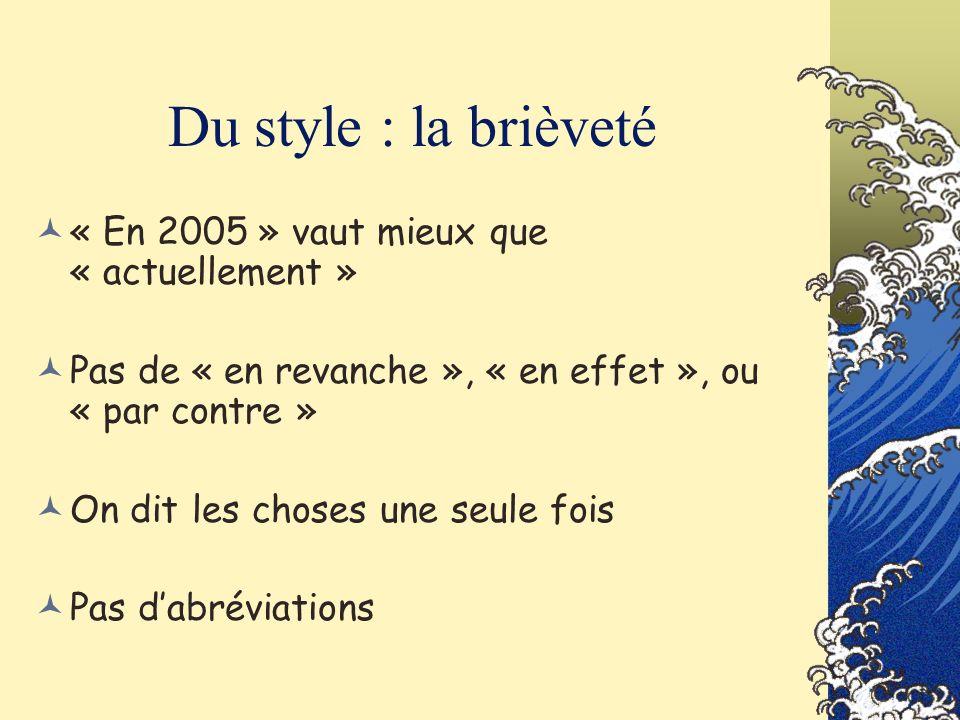 Du style : la brièveté « En 2005 » vaut mieux que « actuellement »