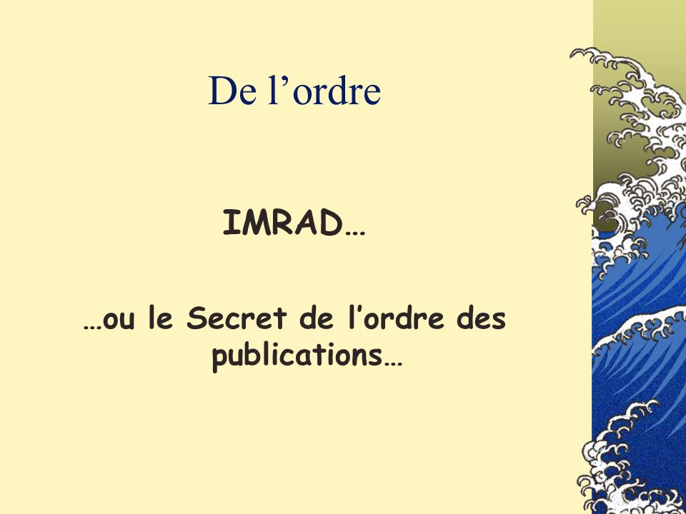 …ou le Secret de l'ordre des publications…