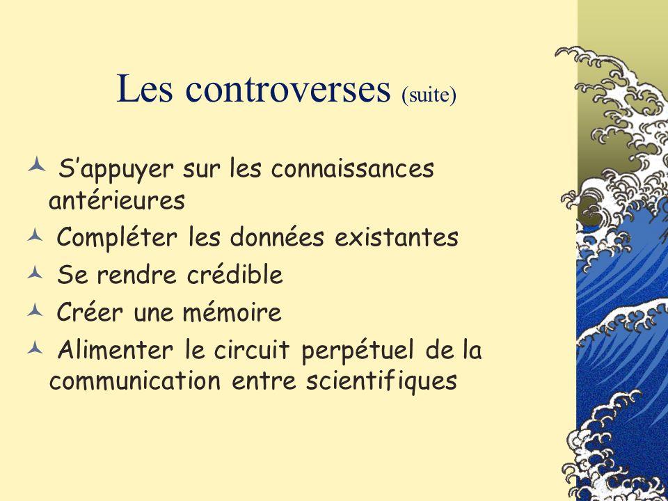 Les controverses (suite)