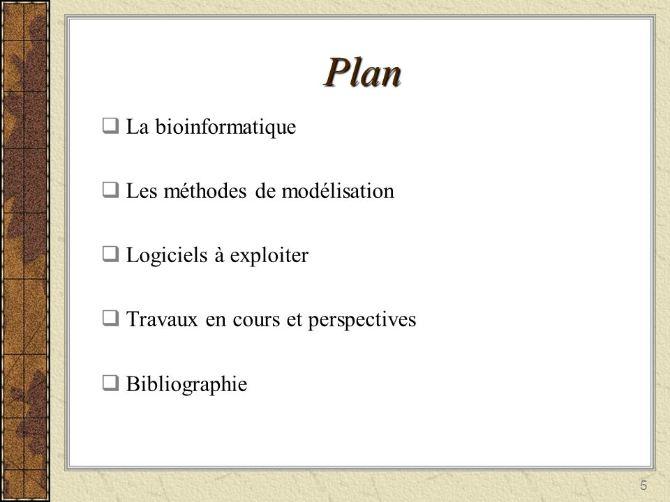 Plan La bioinformatique Les méthodes de modélisation