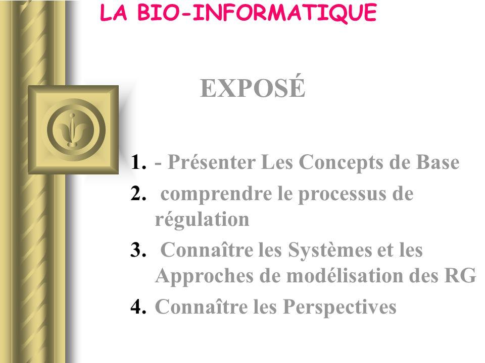 EXPOSÉ LA BIO-INFORMATIQUE - Présenter Les Concepts de Base