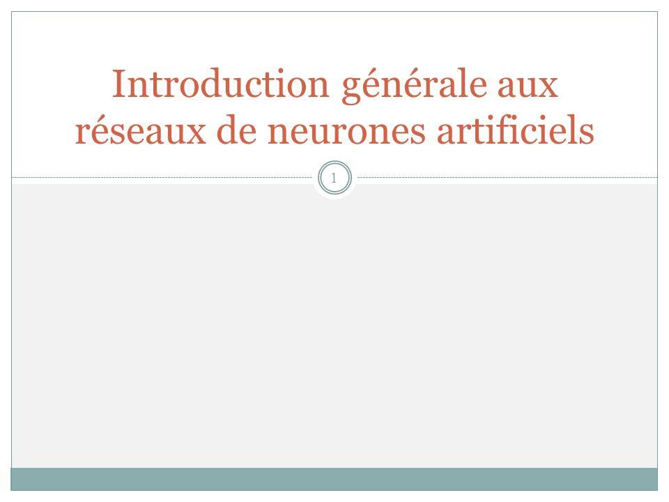 Introduction générale aux réseaux de neurones artificiels