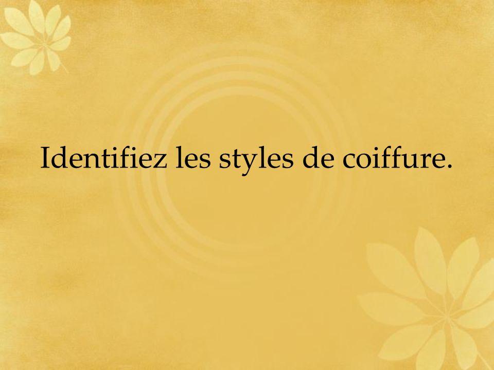 Identifiez les styles de coiffure.