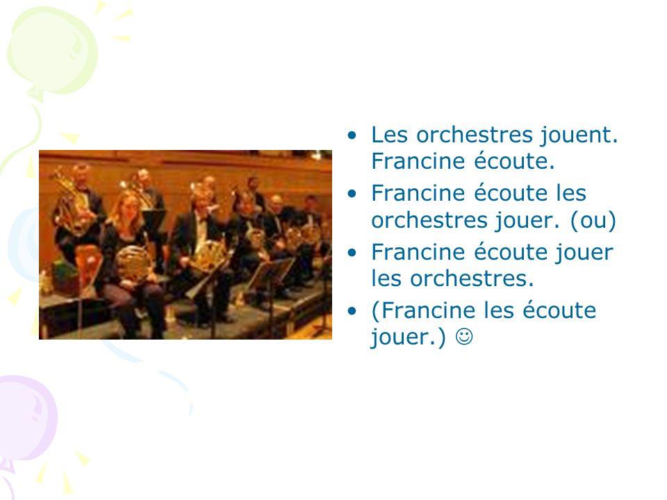 Les orchestres jouent. Francine écoute.