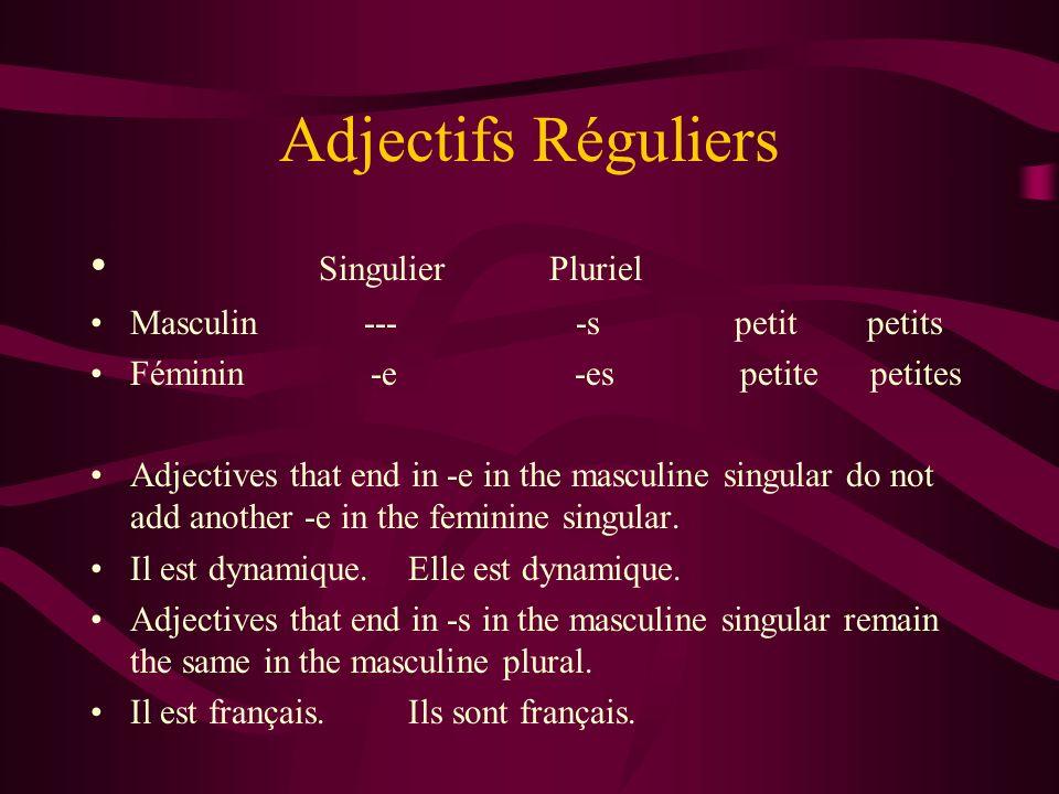 Adjectifs Réguliers Singulier Pluriel Masculin --- -s petit petits