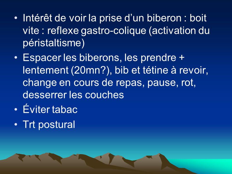 Intérêt de voir la prise d'un biberon : boit vite : reflexe gastro-colique (activation du péristaltisme)