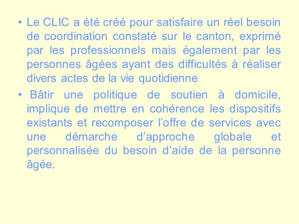 Le CLIC a été créé pour satisfaire un réel besoin de coordination constaté sur le canton, exprimé par les professionnels mais également par les personnes âgées ayant des difficultés à réaliser divers actes de la vie quotidienne
