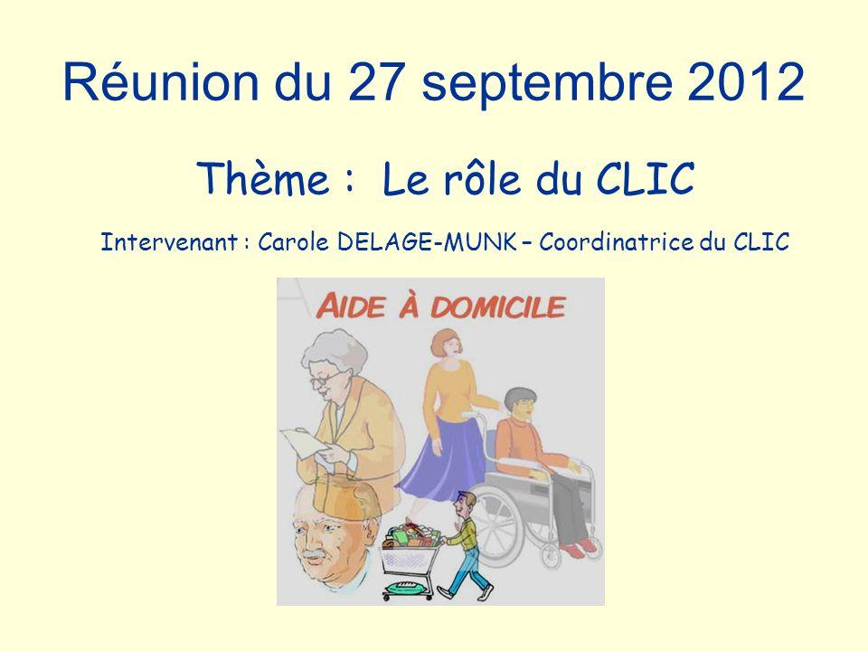 Intervenant : Carole DELAGE-MUNK – Coordinatrice du CLIC