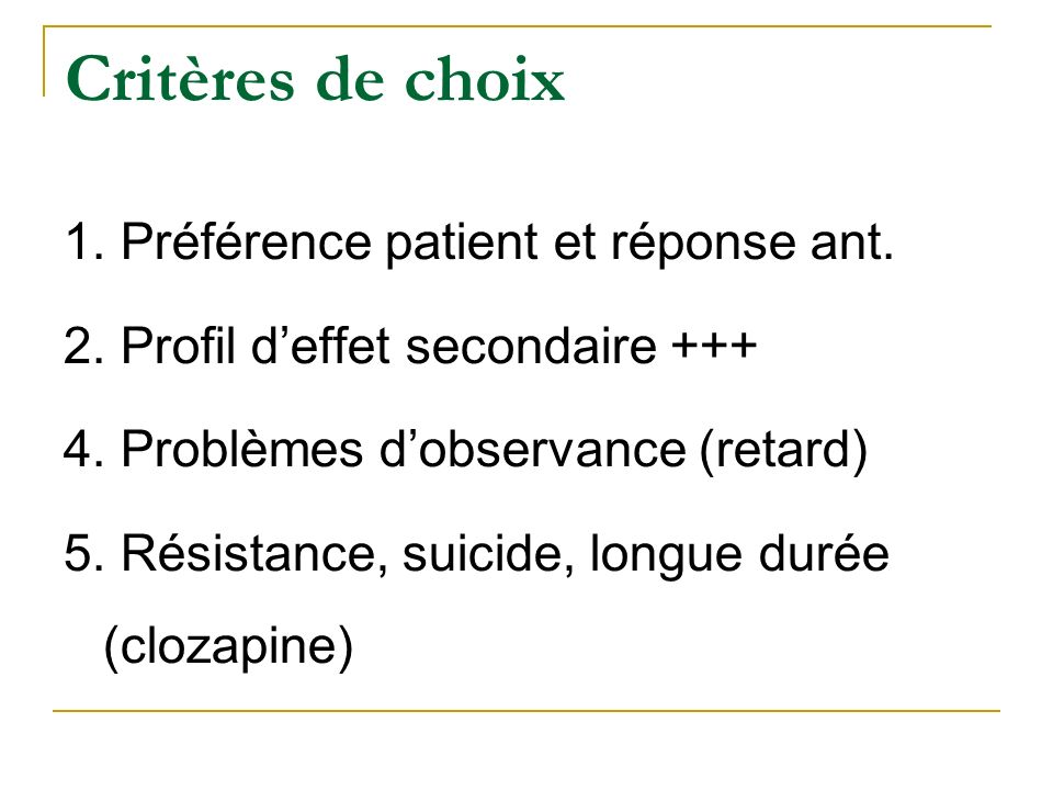 Critères de choix 1. Préférence patient et réponse ant.
