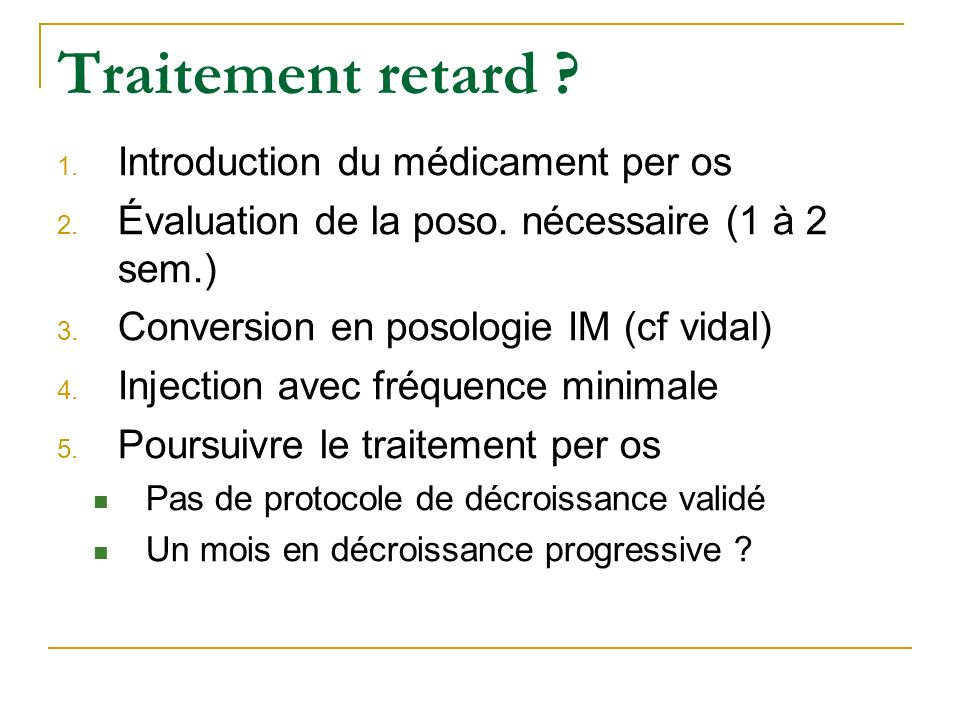 Traitement retard Introduction du médicament per os