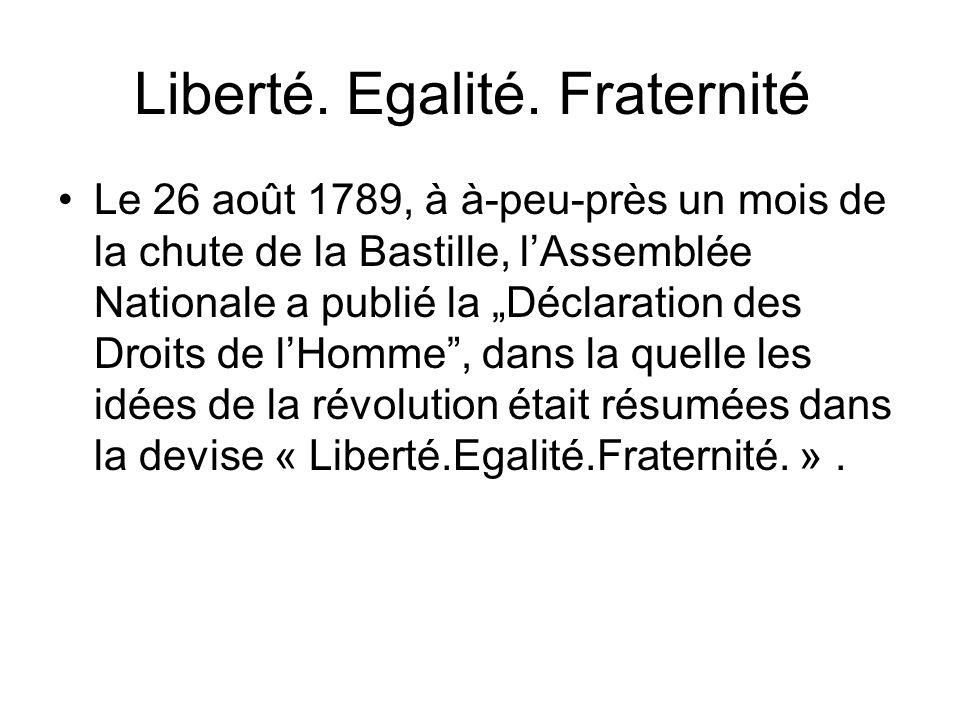 Liberté. Egalité. Fraternité