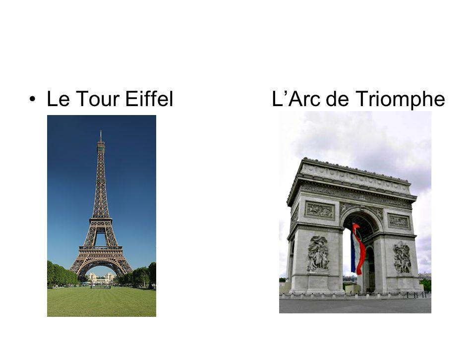 Le Tour Eiffel L'Arc de Triomphe