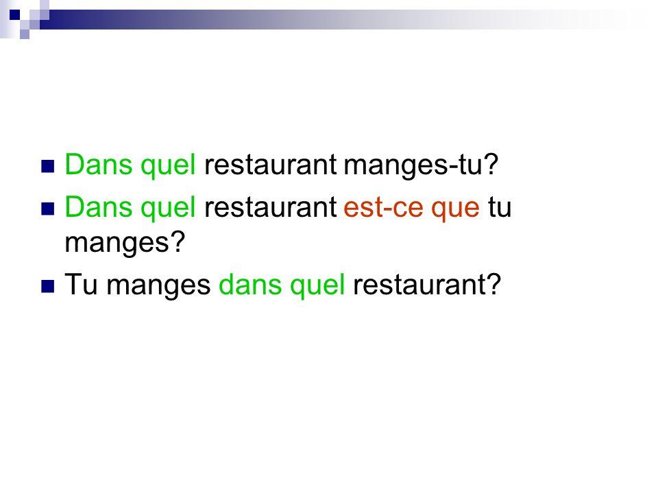 Dans quel restaurant manges-tu