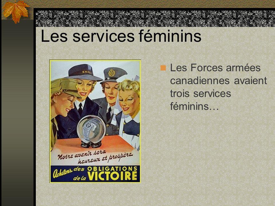 Les services féminins Les Forces armées canadiennes avaient trois services féminins…