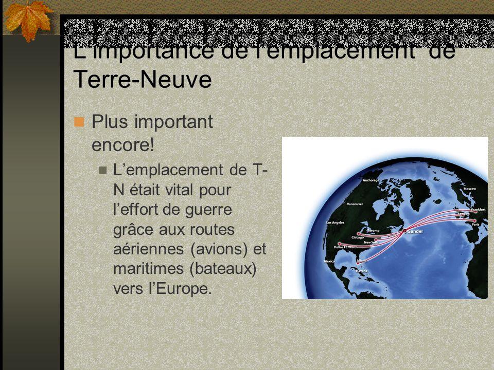 L'importance de l'emplacement de Terre-Neuve