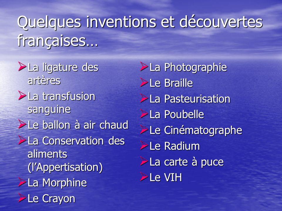 Quelques inventions et découvertes françaises…