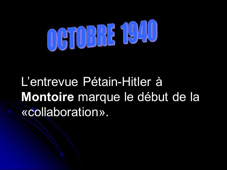 OCTOBRE 1940 L'entrevue Pétain-Hitler à Montoire marque le début de la «collaboration».