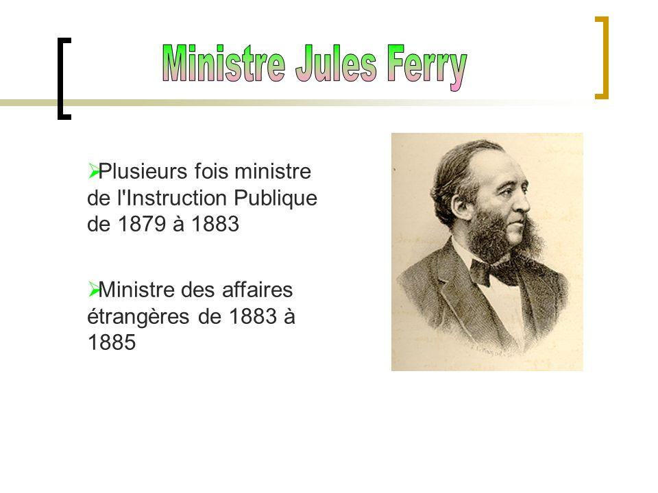 Ministre Jules Ferry Plusieurs fois ministre de l Instruction Publique de 1879 à 1883.