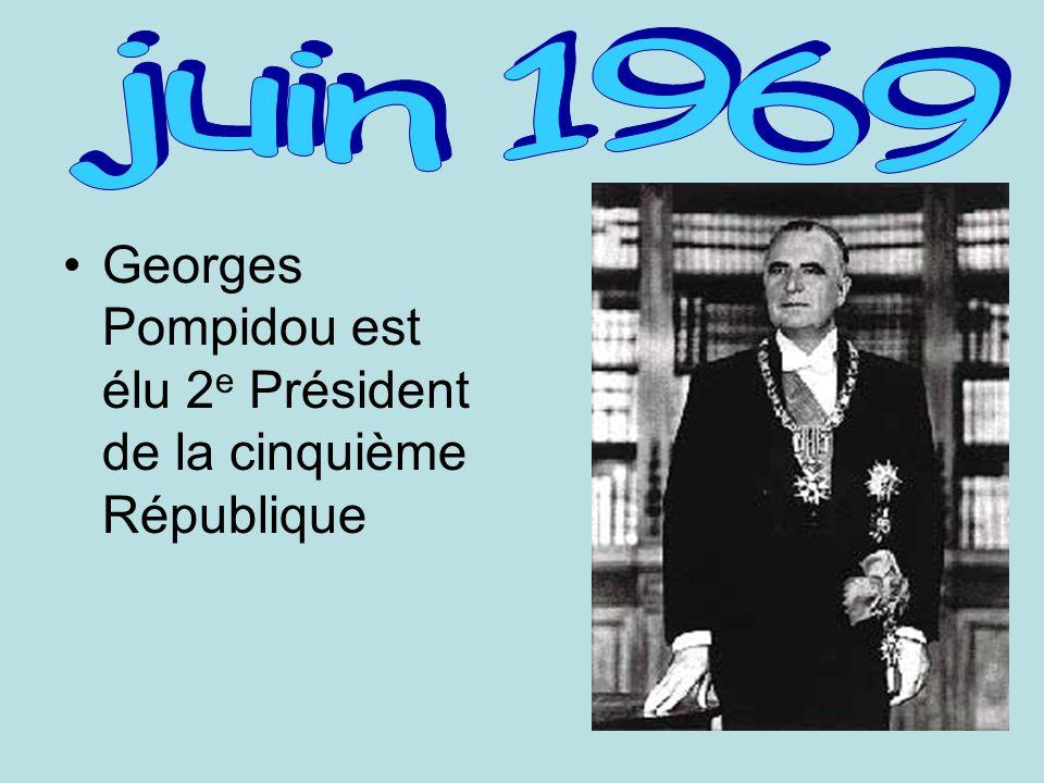 juin 1969 Georges Pompidou est élu 2e Président de la cinquième République