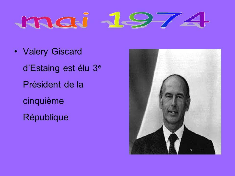 mai 1974 Valery Giscard d'Estaing est élu 3e Président de la cinquième République